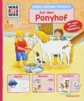 WAS IST WAS: Kindergarten Malen Rätzeln Stickern auf dem Ponyhof