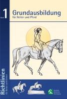 FN Richtlinien Band 1 - Grundausbildung für Reiter und Pferd