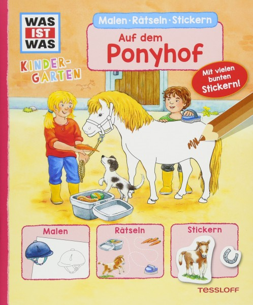 WAS IST WAS: Kindergarten Malen Rätseln Stickern auf dem Ponyhof